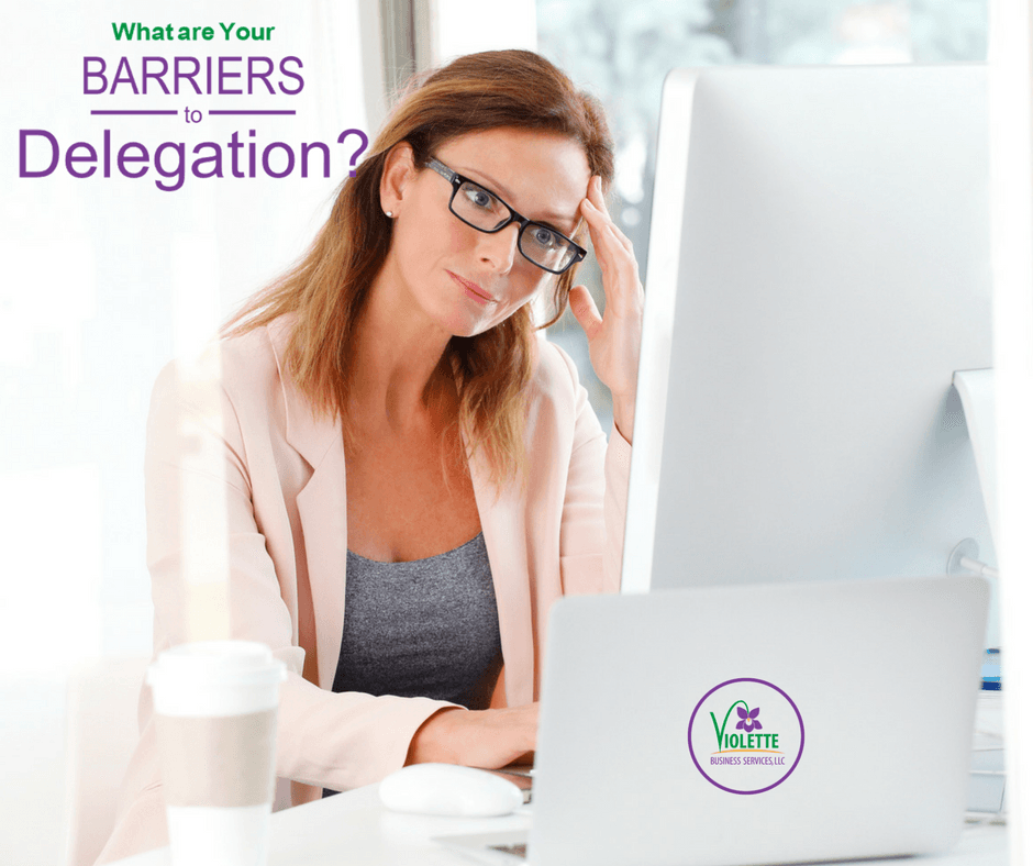 What Are Your Barriers to Delegation?