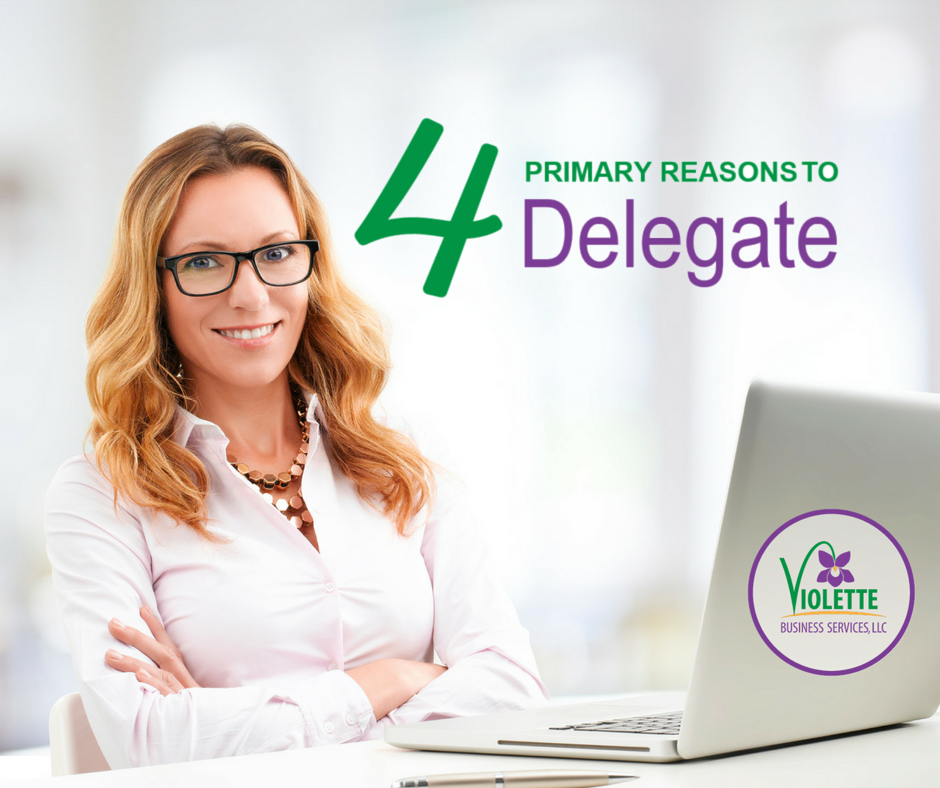 4 Primary Reasons to Delegate